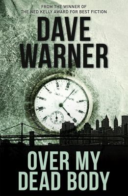 Cover of new Dave Warner title Over My Dead Body