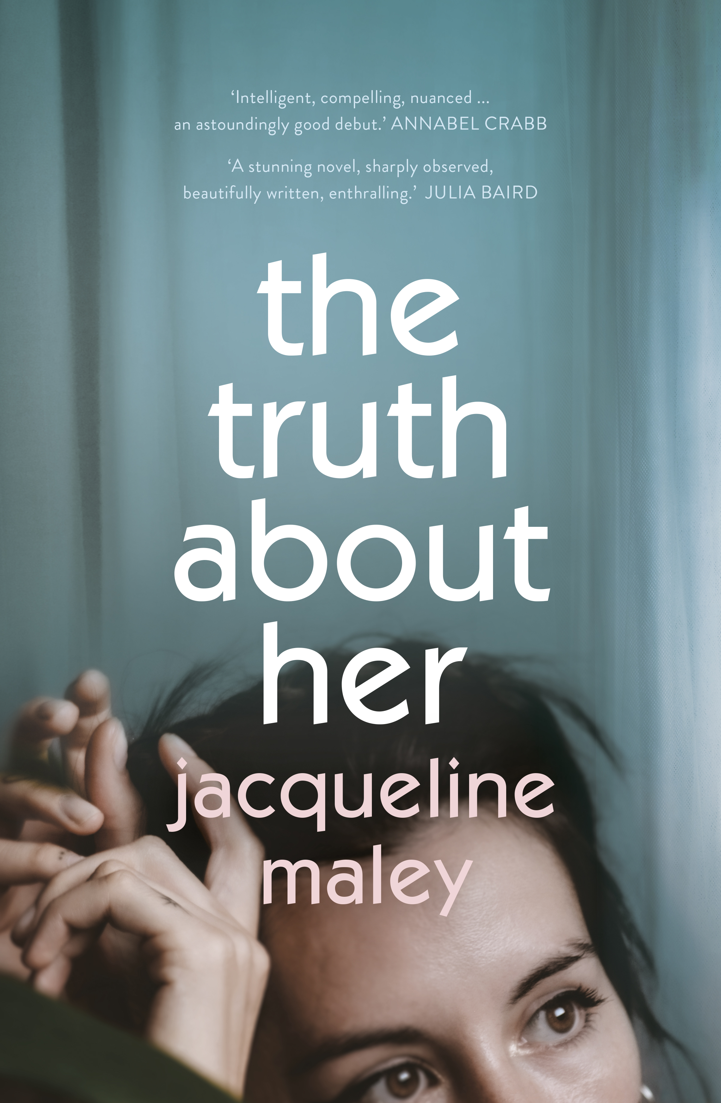 The Truth About Her Jacqueline Maley