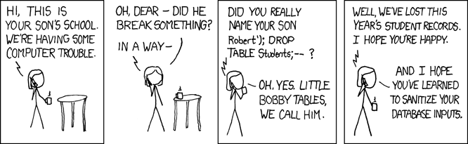 OWASP (the Open Web Application Security Project) listed SQL Injection as the top web security threat of 2017, and it's such a well-known threat that there's even an XKCD comic about it