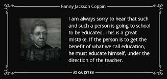 One of Fanny Coppin's famous quotes, which exemplify who she truly was.