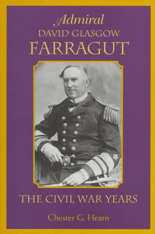 Admiral David Glasgow Farragut: The Civil War Years-Click the link below for more about this book