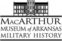 Macarthur Museum of Arkansas.