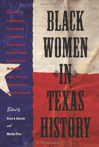Bruce Glasrud, Black Women in Texas History-Click the link below for more about this book