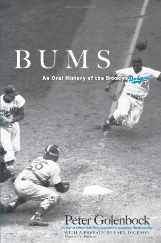 Peter Golenblock, Bums: An Oral History of the Brooklyn Dodgers. On the cover, Jackie Robinson steals home against the Boston Braves on Aug. 22, 1948 at Ebbets Field.