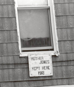 This sign on the window of the former boarding house demonstrates the long historical memory of Mother Jones among the descendants of the coal miners.