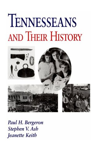 Tennesseans & Their History by  Paul H. Bergeron, Jeannette Keith, and Stephen Ash. Click the link below for more information about this book.
