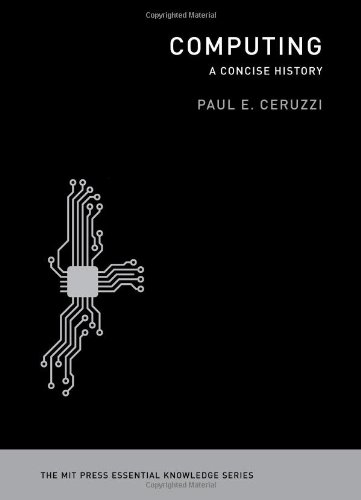 Computing: A Concise History from MIT Press-click the link below to purchase this book.