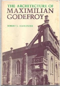 """The Architecture of Maximillian Godefroy,"" by Robert Alexander"