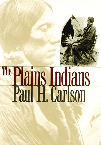 Paul H. Carlson, The Plains Indians-Click the link below for more information about this book