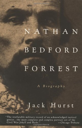 Jack Hurst, Nathan Bedford Forrest: A Biography