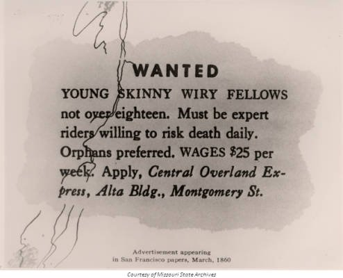A newpsaper advertisement calling for Pony Express riders. Lightweight men were favored (not unlike modern horseracing jockeys) to lower the weight carried by the horse during the long, strenuous ride.