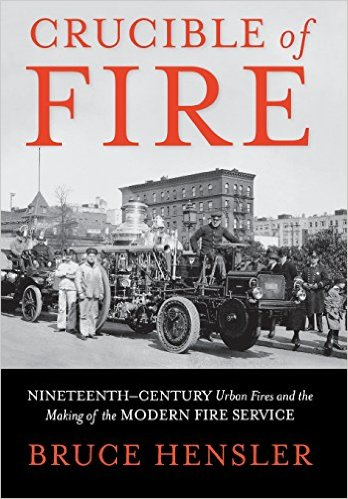Learn more about the history of fire and firefighting in urban communities with this book from author Bruce Hensler.