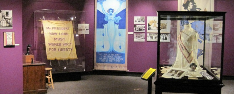 A past exhibit on women's suffrage at the museum. California granted women the right to vote in 1911, several years before the 19th amendment franchised women across the country.