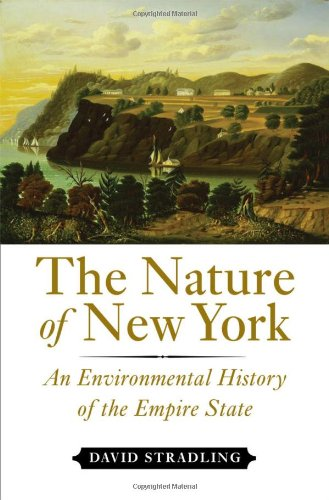 Learn more about the history of central New York-check out David Stradling's, The Nature of New York: An Environmental History of the Empire State-click the link below.