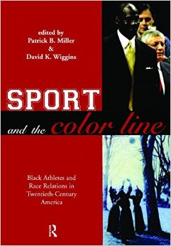 Learn more about sports history and race: Sport and the Color Line: Black Athletes and Race Relations in Twentieth Century America