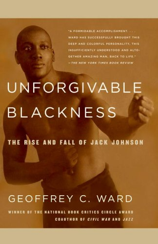 Geoffrey Ward, Unforgivable Blackness: The Rise and Fall of Jack Johnson