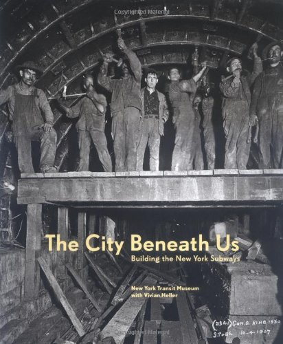 "New York Transit Museum published ""The City Beneath Us: Building the New York Subway"" in 2004. To learn more about this book-click the link below."