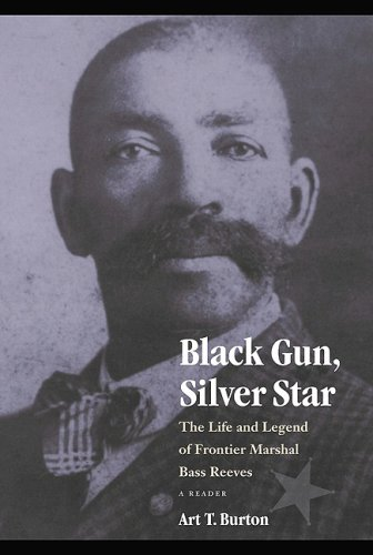 Black Gun, Silver Star: The Life and Legend of Frontier Marshal Bass Reeves-Click the link below to learn more about this book