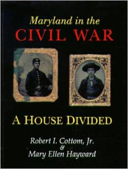 Maryland in the Civil War: A House Divided-Click the link below for more information about this book from the Maryland Historical Society.