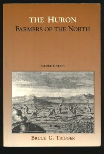 The Huron: Farmers of the North, Case Studies in Cultural Anthropology-Click the link below for more information about this book