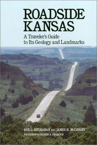 Roadside Kansas: A Traveler's Guide to Its Geology and Landmarks-Click the link below for more information about this book