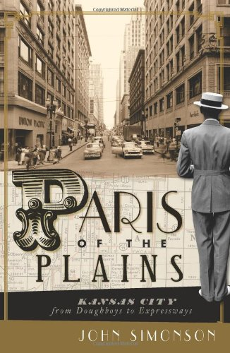 Paris of the Plains: Kansas City from Doughboys to Expressways-Click the link below for more information about this book