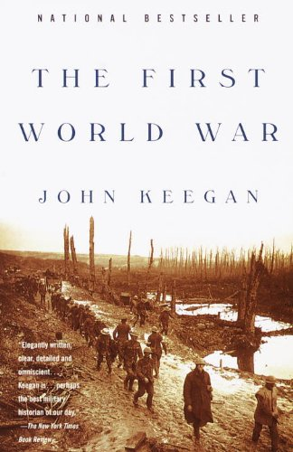 The First World War by John Keegan-click the link below for more information about this book.