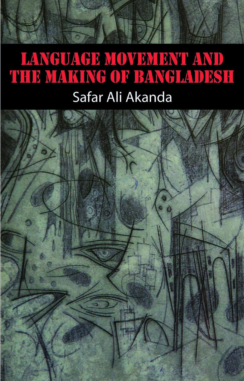 Language Movement and the Making of Bangladesh by  Safar Ali Akanda-click the link below to learn more about this book.