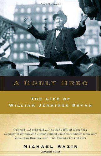 To learn more about Bryan's life, please read Michael Kazin's book, A Godly Hero: The Life of William Jennings Bryan.
