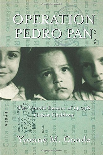 To learn more about this event in history, please consider this book: Operation Pedro Pan The Untold Exodus of 14,048 Cuban Children.