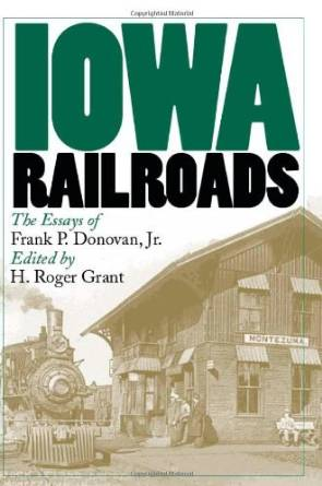 For more information about the history of the railroad in Iowa, check out this book by H. Roger Grant.