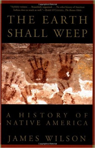 For an overview of Native American history, click the link below for James Wilson's book, The Earth Shall Weep: A History of Native America