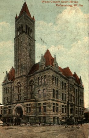 Wood County Courthouse as seen in 1913 postcard. Courtesy of Marshall University Special Collections, Matt Wolfe Family Papers.