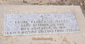 Grave of Father Ibanez, Soledad's longest-serving Franciscan padre. The mission's first decade was marred by friars who were condemned as lazy and inefficient by Presidente Fr. Lasuen, who removed them from Alta California and had them replaced.