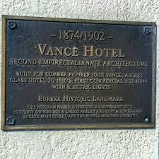 Historical Plaque states that the Vance Hotel Building is a Eureka Historic Landmark