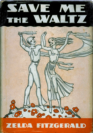 Cover of 'Save Me the Waltz', Zelda's first and only publicized novel. It was first outlined during her stay in the house.