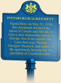 """""""Signed May 31, 1918, this document declared the intent of Czechs and Slovaks to form a new democratic nation in Europe, free from outside rule.... Thomas Garrigue Masaryk, and author of the agreement, became the 1st president of Czechoslovakia."""""""