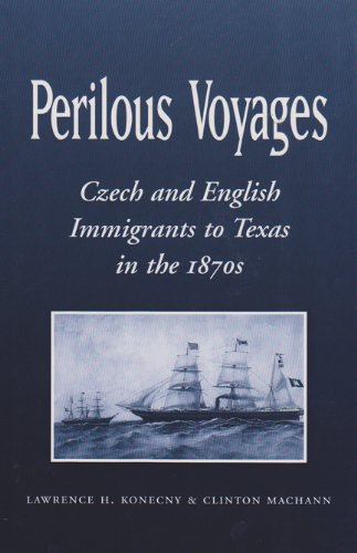 For more information about the Czech experience in Texas, please read Perilous Voyages: Czech and English Immigrants to Texas in the 1870s-click the link below for more information.