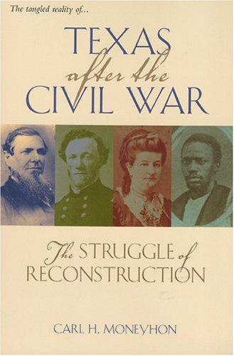 Learn more about Texas after the Civil War with Carl Moneyhon's book, Texas after the Civil War: The Struggle of Reconstruction. Click the link below for more info about this book.