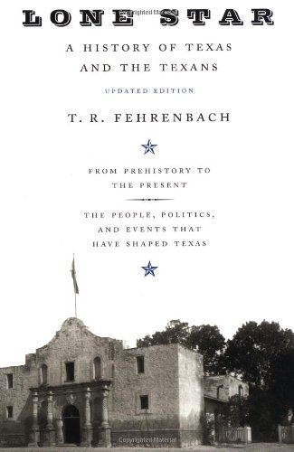 Want to learn more about Texas History? Start with Lone Star: A History Of Texas And The Texans by T.R. Fehrenbach-Click the link below for more info about this book.