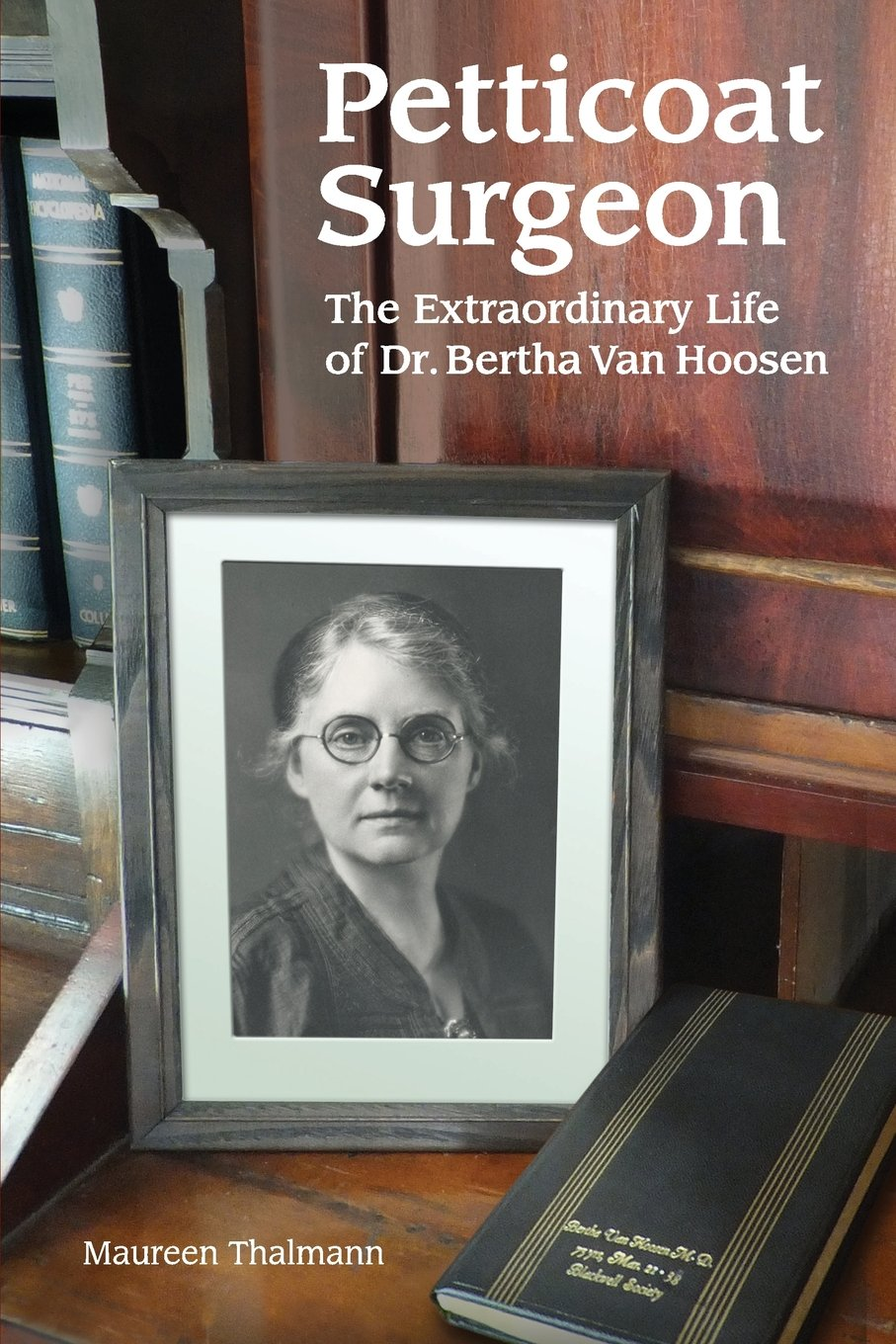 Learn more about the farmhouse's most famous resident with Petticoat Surgeon: The Extraordinary Life of Dr. Bertha Van Hoosen