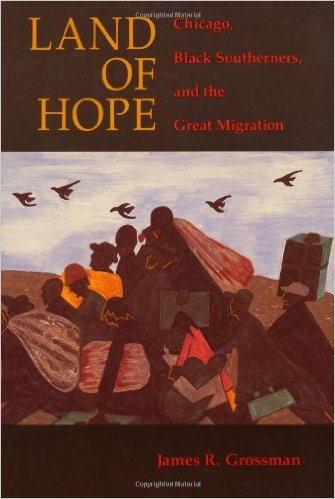 Learn more about black history in Chicago with James Grossman's Land of Hope: Chicago, Black Southerners, and the Great Migration.
