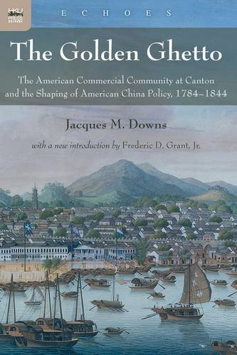 Learn more about Sino-American relations in Kearny's time and throughout the 19th century. The Golden Ghetto: The American Commercial Community at Canton and the Shaping of American China Policy, 1784-1844