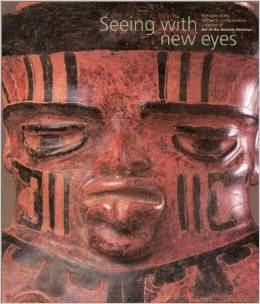"""Seeing with New Eyes: Highlights of the Michael C. Carlos Museum Collection of Art of the Ancient Americas""-- See link below for additional information."