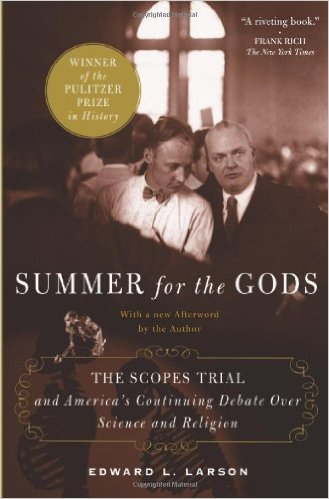 Edward Larsen, Summer for the Gods: The Scopes Trial and America's Continuing Debate Over Science and Religion