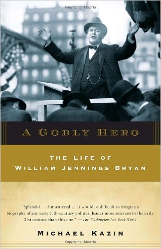 Want to know more about Bryan? Click the link below to learn more about this book: Michael Kazin, A Godly Hero: The Life of William Jennings Bryan