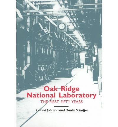 Oak Ridge National Laboratory: First Fifty Years-Click the link below for more information about this book