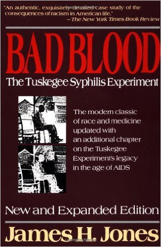 James Jones, Bad Blood: The Tuskegee Syphilis Experiment--click the link below for more information about this book.