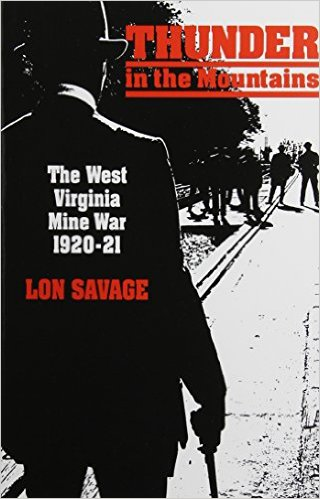Learn more about the larger conflict with Lon Savage's Thunder In the Mountains: The West Virginia Mine War, 1920–21. Click the link below to learn more about this book.