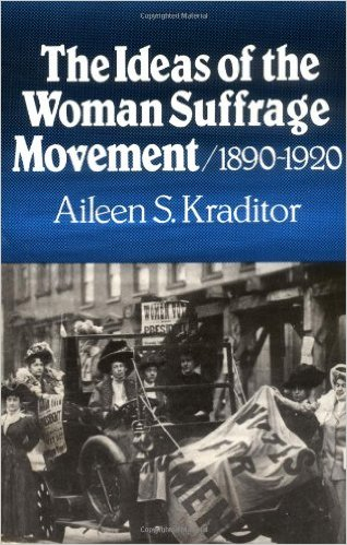 To learn more about the early women's suffrage movement, consider this book from Boston University professor Aileen S. Kraditor.